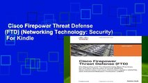 Cisco Firepower Threat Defense (FTD) (Networking Technology: Security)  For Kindle