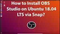 How to Install OBS Studio on Ubuntu 18.04 LTS via Snap?