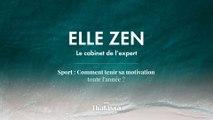Podcast : Elle Zen Sport Comment tenir sa motivation toute l'année