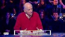 "Entretien avec Michel Serres dans ""Les Terriens du Samedi"""