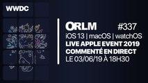ORLM-337:  Live Apple Event WWDC 2019 toutes les annonces en direct à partir de 18h30