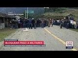 Campesinos bloquean paso a militares y policías estatales en Guerrero   Noticias con Ciro Gómez