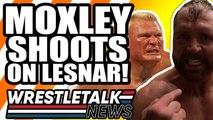 Jon Moxley SHOOTS on Brock Lesnar! WWE Targeting AEW?! | WrestleTalk News June 2019