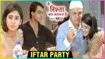 Mohsin Khan & Shivangi Joshi IFTAR PARTY On Sets Of Yeh Rishta Kya Kehelata Hai