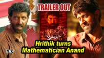 SUPER 30 TRAILER OUT | Hrithik turns Mathematician Anand Kumar