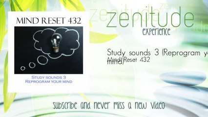 Mind Reset 432 - Study sounds 3 - Reprogram your mind