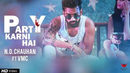 Party Karni Hai   N D Chauhan Feat. VMC   Sunny Randhawa   Latest Punjabi Song (2018)