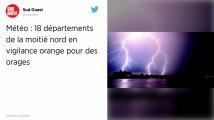 Météo France place 18 départements en vigilance orange aux orages.