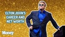 Elton John's Career and Net Worth