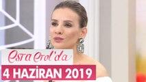 Esra Erol'da 4 Haziran 2019 -Tek Parça