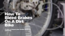 How To Bleed Brakes On A Dirt Bike