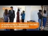 Vicepresidente de la República recorrió las instalaciones de Fundación el Triángulo - Teleamazonas