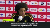 (Subtitled) Witsel hopes Eden Hazard moves to Real Madrid