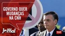 Governo quer mudanças na CNH- Para Bolsonaro educação é ameaça no Seu Jornal 04.06.19