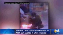 Florida thief takes blowtorch to ATM, welded it shut instead while trying to break into it 6-4-19