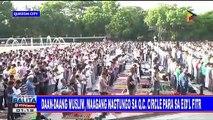 Daan-daang Muslim, maagang nagtungo sa QC Circle para sa Eid'l Fitr