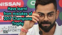 World Cup 2019 | Have learnt from mistakes of 2017 Champions Trophy: Kohli