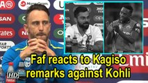 World Cup 2019 | Faf Du Plessis reacts to Kagiso remarks against Kohli