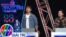 THVL | Đạt được điểm số cao nhất, ca sĩ Tim giành chiến thắng | Truy tìm cao thủ - Tập 23