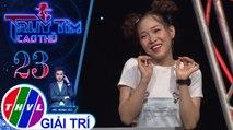 THVL | Ca sĩ Nam Cường, Tim, Tăng Phúc đều nghi ngờ Bảo Uyên là cao thủ | Truy tìm cao thủ - Tập 23