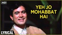 Yeh Jo Mohabaat Hai Lyrical   Kati Patang   Kishore Kumar, Asha Parekh   R.D. Burman Songs