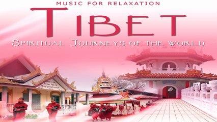 Beautiful Tibet Meditation Music, Spiritual Journeys of The World for Yoga, Sleep and SPA
