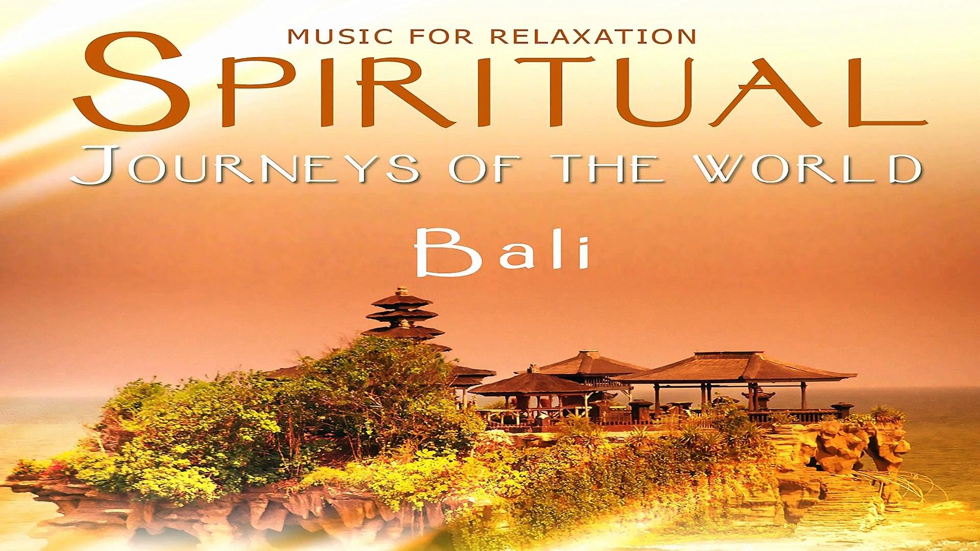 Spiritual Bali Meditation Music, Spiritual Journeys of The World for Yoga, Sleep and SPA