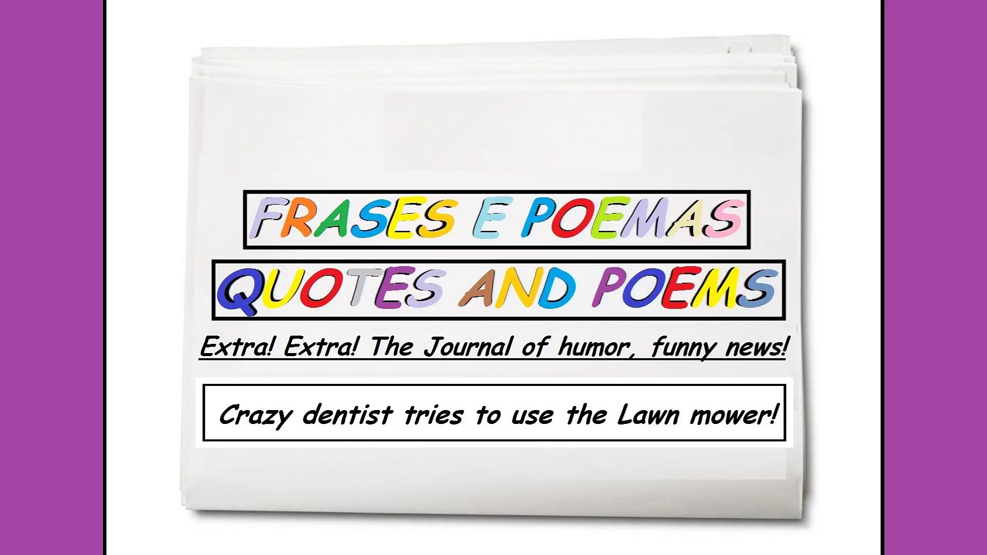 Funny news: Crazy dentist tries to use the Lawn mower! [Quotes and Poems]