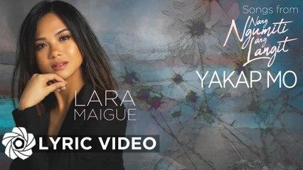 Lara - Yakap Mo   Nang Ngumiti Ang Langit (Lyrics)
