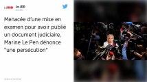 Mise en examen en vue de Marine Le Pen pour avoir dévoilé un document judiciaire