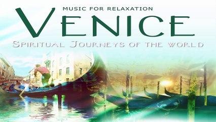 Beautiful Music: Venice - Spiritual Journey The World - 4K