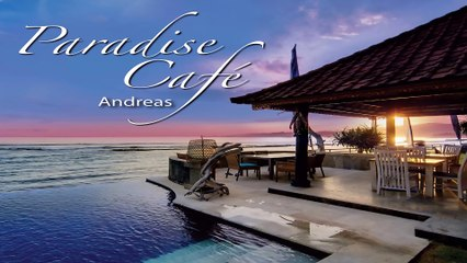 Beautiful Chill Out Cafe Music: Chill Out Music, Cafe del Paradise