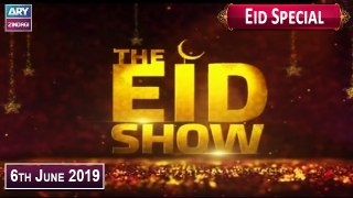 The Eid Show with Ahmad Ali Butt - Eid Special  - 6th June 2019 - ARY Zindagi