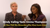 Mindy Kaling Quizzing Emma Thompson on Her Most Iconic Movie Lines Is Truly Everything