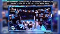 Benjamin Castaldi veut faire de la chirurgie esthétique à cause des remarques de Cyril Hanouna