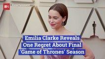 Emilia Clarke Shares A 'Game of Thrones' Regret