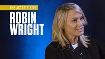 Robin Wright | The Actor's Side