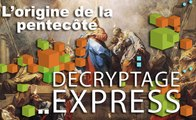 Décryptage express : L'origine de la Pentecôte