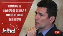 Grampos de advogados de Lula a mando de Moro são totalmente ilegais
