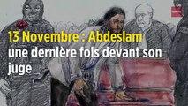 13 Novembre : Salah Abdeslam une dernière fois devant son juge