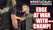 Edge At WAR with WWE Champion!! 24/7 Title Switch ON A PLANE!! Bully Ray ROH PROBE Update!! - WrestleTalk Radio