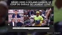 Sièges vides à Roland-Garros, le coup de gueule de Laurent Luyat !