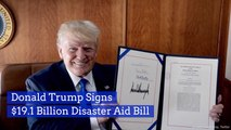 President Trump Agrees To The Disaster Aid Bill