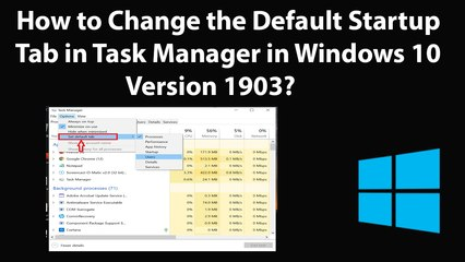 How to Change the Default Startup Tab in Task Manager in
