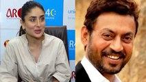 Kareena Kapoor Khan is a huge fan of Angrezi Medium co-star Irrfan Khan  | Filmibeat