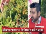 Ankara Göksu Parkı Haberi, Göksu Parkı Mansur Yavaş Chp, Göksu Parkı Örümcek Ağları