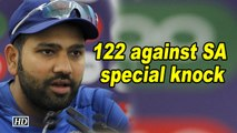 World Cup 2019  122 against SA a special knock: Rohit Sharma