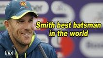 World Cup 2019 | Smith best batsman in the world: Finch
