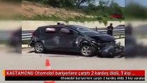 KASTAMONU Otomobil bariyerlere çarptı 2 kardeş öldü, 3 kişi yaralandı