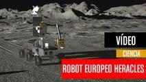 El robot europeo Heracles ira a la Luna y enviará rocas a la Tierra